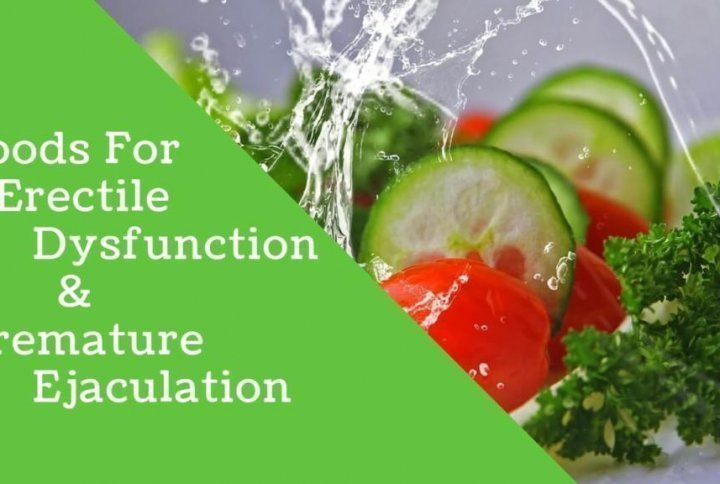 Foods for Erectile Dysfunction & premature Ejaculation