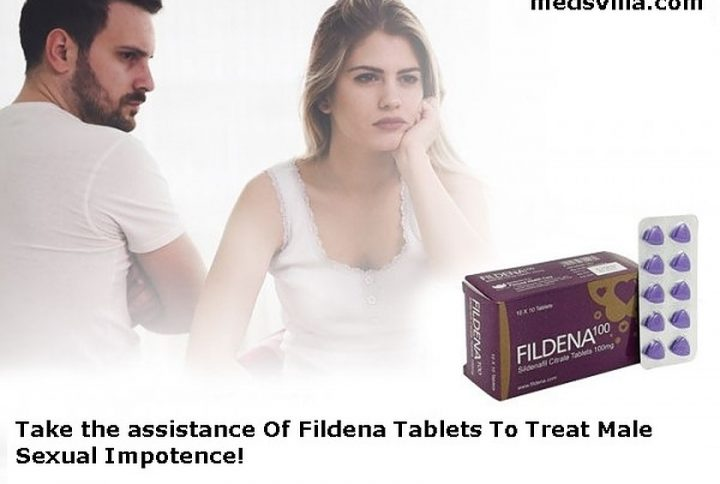 Take the assistance Of Fildena Tablets To Treat Male Sexual Impotence!