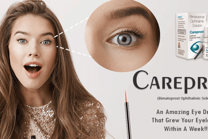 Careprost – An Amazing Eye Drops That Graw Your Eyelashes  Within A Week!!!
