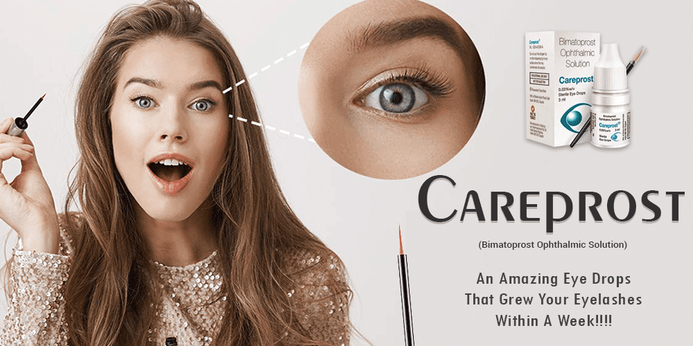 Careprost - An Amazing Eye Drops That Graw Your Eyelashes Within A Week!!!