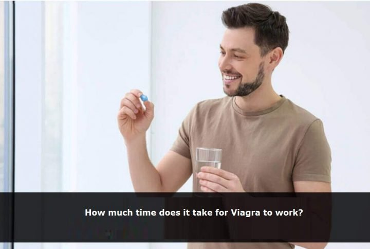 How much time does it take for Viagra to work?
