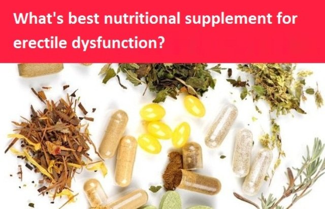 What's best nutritional supplement for erectile dysfunction?